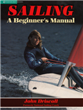 Sailing: A Beginner's Manual by John Driscoll