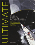 Ultimate Sailing Adventures by Miles Kendall