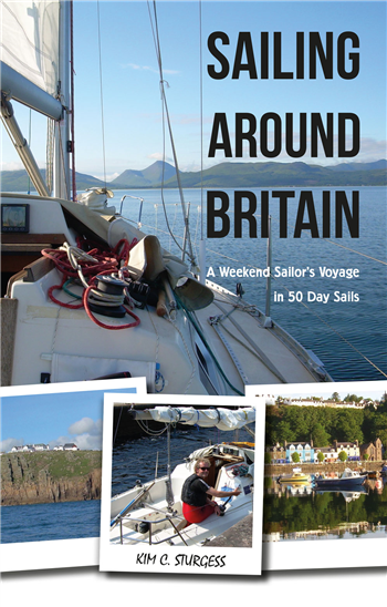 Sailing Around Britain by Kim C. Sturgess