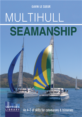 Multihull Seamanship by Gavin Le Sueur