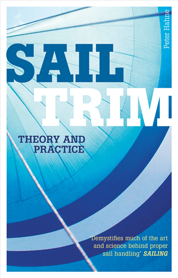 Sail Trim - Theory & Practice by Peter Hahne