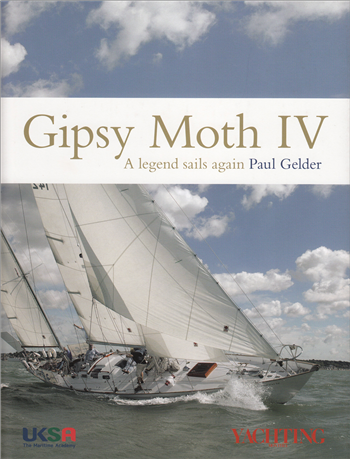 Gipsy Moth IV: A Legend Sails Again by Paul Gelder