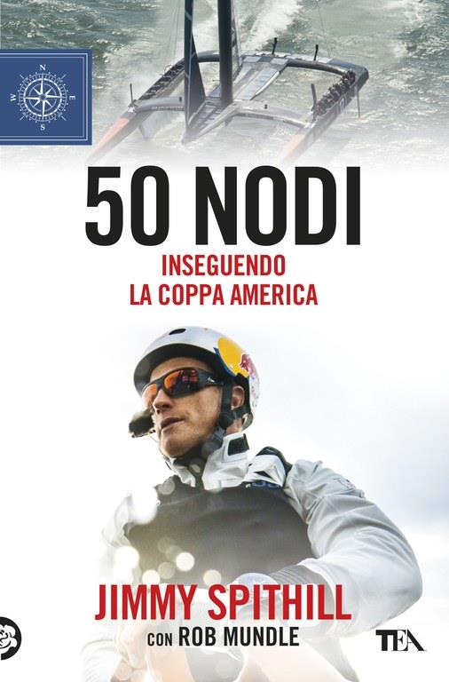 50 Knots. Chasing the America's Cup - the Italian version of the Jimmy Spithill biography photo copyright La Stampa taken at Circolo della Vela Sicilia and featuring the AC50 class