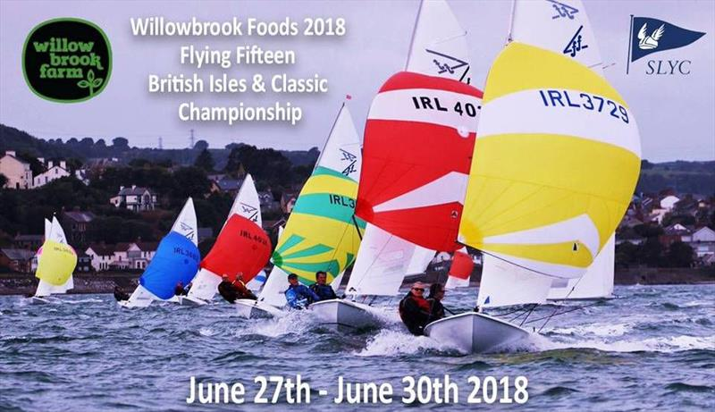Willowbrook Foods Flying Fifteen British Isles & Classic Championship poster photo copyright SLYC taken at Strangford Lough Yacht Club and featuring the Flying Fifteen class