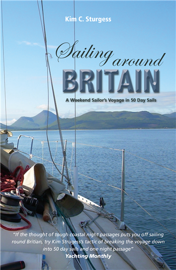 Sailing Around Britain by Kim C Sturgess