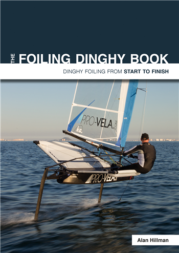 The Foiling Dinghy Book by Alan Hillman