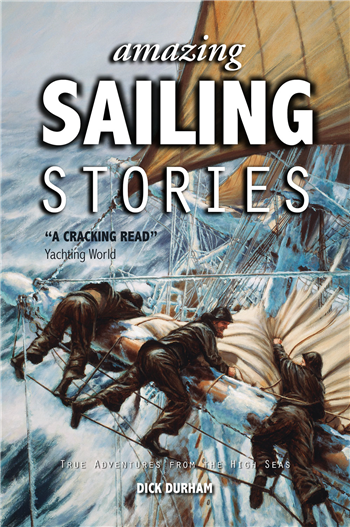 Amazing Sailing Stories by Dick Durham